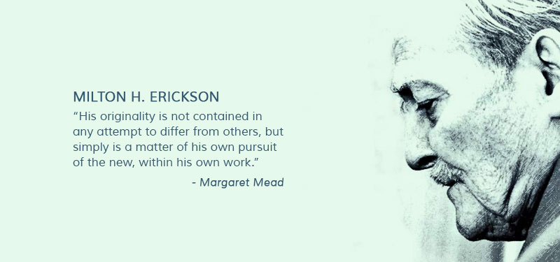 Milton Erickson Quote by Margaret Meade